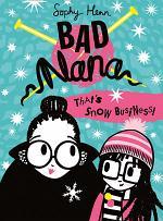 That's Snow Business! (Bad Nana, Book 3)