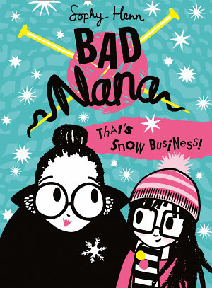 That   s Snow Business   Bad Nana  Book 3