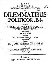 Diss. log. orat. pol. de dilemmatibus politicorum
