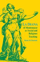 La Diana of Montemayor as Social and Religious Teaching PDF