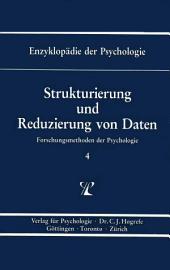 Themenbereich B: Methodologie und Methoden / Forschungsmethoden der Psychologie / Strukturierung und Reduzierung von Daten