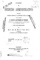 Curso de derecho administrativo según principios generales y la legislación actual de España