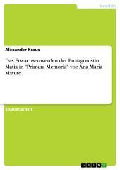 """Das Erwachsenwerden der Protagonistin Matia in """"Primera Memoria"""" von Ana María Matute"""