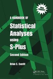 A Handbook of Statistical Analyses Using S-PLUS: Edition 2