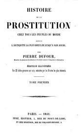 Histoire de la prostitution chez tous les peuples du monde: depuis l'antiquité la plus reculée jusqu'à nos jous, Volume1
