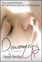 Discovering Us (True Love, Book 1)