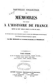 Nouvelle collection des mémoires pour servir à l'histoire de France depuis le XIIIe siècle jusqu'à la fin du XVIIIe: précédés de notices pour caractériser chaque auteur des mémoires et son époque, suivi de l'analyse des documents historiques qui s'y rapportent