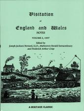Visitation of England and Wales Notes: Volume 2 1897