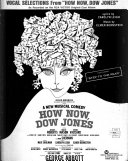 Vocal Selections from the Broadway Musical How Now, Dow Jones
