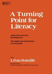 A Turning Point for Literacy: Adult Education for Development the Spirit and Declaration of Persepolis