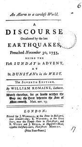 An Alarm to a Careless World: A Discourse Occasioned by the Late Earthquakes, Preached November 30, 1755, ... at St. Dunstan's in the West. The Seventh Edition. By William Romaine, ...