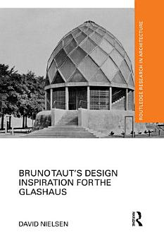 Bruno Taut   s Design Inspiration for the Glashaus PDF