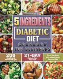 5-Ingredient Diabetic Diet Cookbook For Beginners