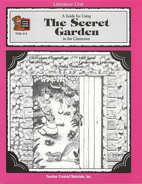 Download A Guide for Using the Secret Garden in the Classroom Book