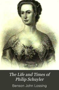 The Life and Times of Philip Schuyler PDF