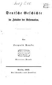 Deutsche Geschichte im Zeitalter der Reformation: Band 4