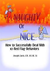 Naughty or Nice - Whose List Are you On?: How to Successfully Deal With 10 Red Flag Behavors
