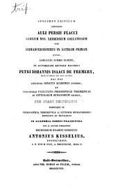 Specimen criticum contines Auli Persii Flacci codicum mss. leidensium collationem cum animadversionibus in satiram priman