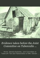 Evidence Taken Before the Joint Committee on Tuberculin Test, 1911: Volume 2