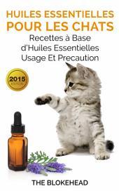 Huiles essentielles pour les chats : recettes à base d'huiles essentielles, usage et précaution