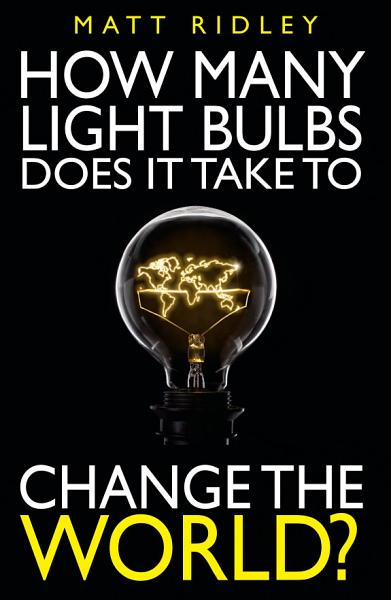 Download How Many Light Bulbs Does It Take to Change the World  Book