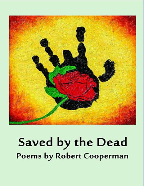 Saved by the Dead   Poems by Robert Cooperman