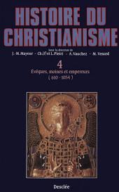 Évêques, moines et empereurs (610-1054): Histoire du christianisme