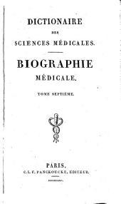Dictionnaire des sciences médicales: biographie médicale, Volume7