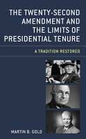 The Twenty Second Amendment and the Limits of Presidential Tenure PDF