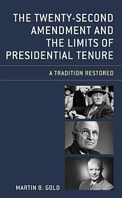 The Twenty Second Amendment and the Limits of Presidential Tenure PDF