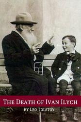 The Death Of Ivan Ilych Annotated With Biography And Critical Essay  Book PDF