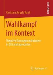 Wahlkampf im Kontext: Negative Kampagnenstrategien in 58 Landtagswahlen