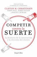 Competir Contra la Suerte  Competing Against Luck   Spanish Editi PDF