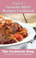 Walter's Favorite Beef Recipes Cookbook