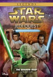 Star Wars: Jedi Quest: The Shadow Trap