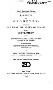 Elements of Geometry: Containing the First Six Books of Euclid : with a Supplement on the Quadrature of the Circle, and the Geometry of Solids : to which are Added, Elements of Plane and Spherical Trigonometry