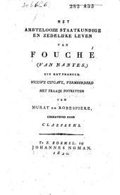 Het ambtelooze, staatkundige en zedelijke leven van Fouché (van Nantes)