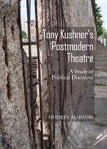 Tony Kushner's Postmodern Theatre