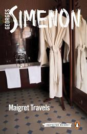 Maigret Travels: Inspector Maigret #51