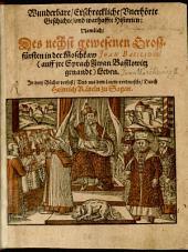 Wunderbare, erschreckliche, unerhörte Geschichte und warhaffte Historien, nemlich des Großfürsten in der Moschkaw Ivan Basilides ... Leben