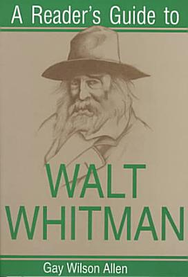 A Reader s Guide to Walt Whitman PDF