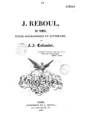 J. Reboul, de Nîmes: étude biographique et littéraire