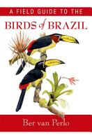 A Field Guide to the Birds of Brazil PDF