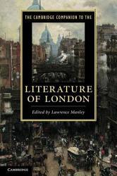 The Cambridge Companion to the Literature of London PDF