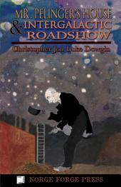 Mr. Pelinger's House & Intergalactic Roadshow
