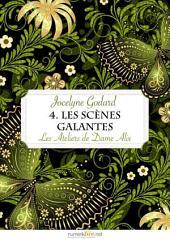 Les Ateliers de Dame Alix, tome 4: Les scènes galantes