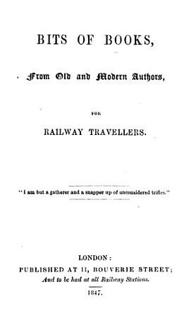Bits of books  from old and modern authors  for railway travellers PDF