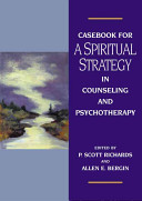 Casebook for a Spiritual Strategy in Counseling and Psychotherapy