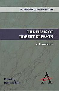 The Films of Robert Bresson Book