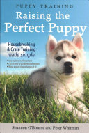 Puppy Training  Raising the Perfect Puppy  Housebreaking   Crate Training Made Simple